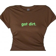 Got Dirt - Off Road Girls Country Work Play Tees